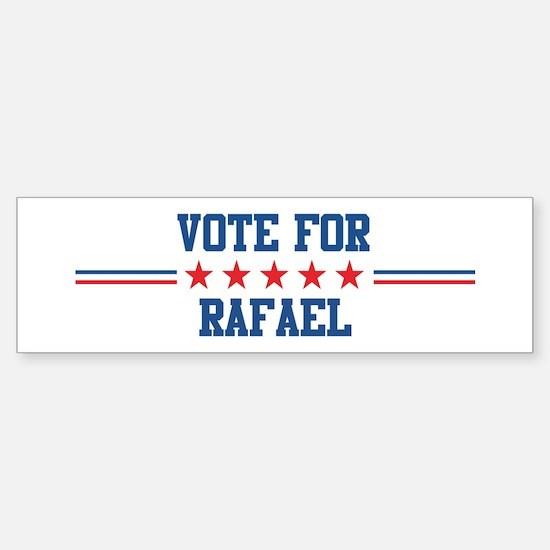 Vote for RAFAEL Bumper Bumper Bumper Sticker