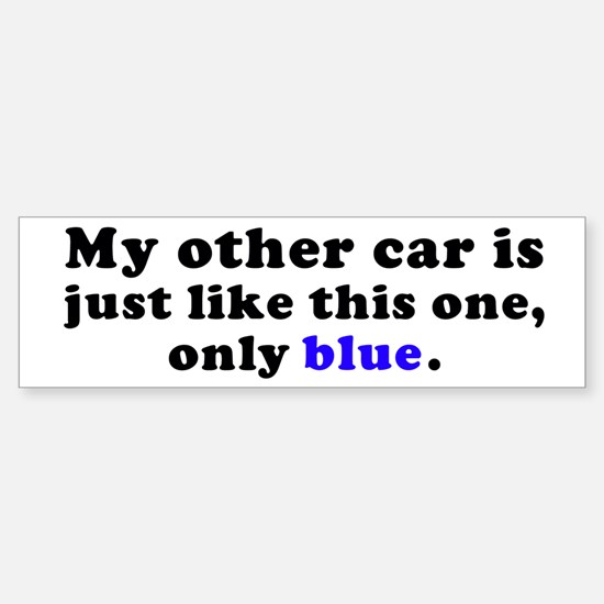 My Other Car Bumper Bumper Bumper Sticker