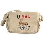 U MAD BRO? Messenger Bag