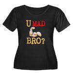 U MAD BRO? Women's Plus Size Scoop Neck Dark T-Shi