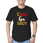 U MAD BRO? Men's Fitted T-Shirt (dark)