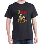 U MAD BRO? Dark T-Shirt