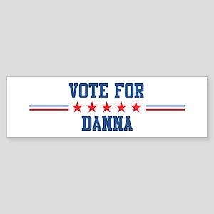 Vote for DANNA Bumper Sticker