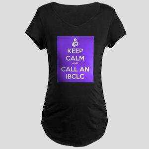 Keep Calm and Call an IBCLC Maternity Dark T-Shirt