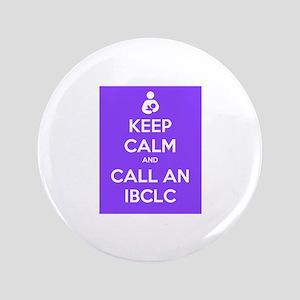 "Keep Calm and Call an IBCLC 3.5"" Button"