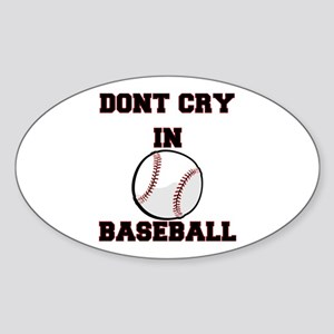Dont Cry In Baseball Sticker
