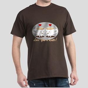 Cute! I Love You a LATTE! Dark T-Shirt