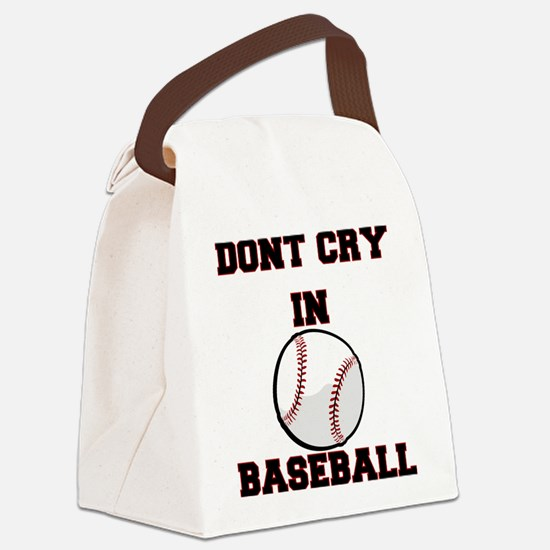 Dont Cry In Baseball Canvas Lunch Bag