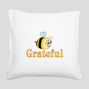 Be Grateful Square Canvas Pillow