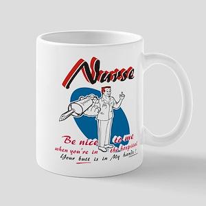 Nurse, be nice to me Mug