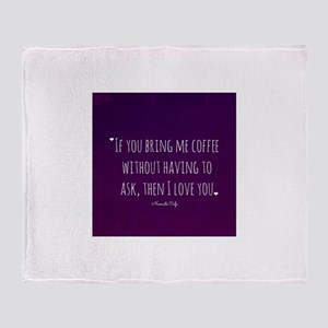 Bring me Coffee I Love You! Throw Blanket
