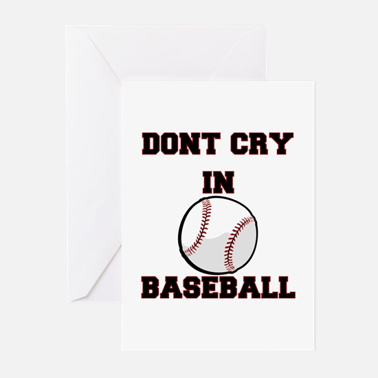 Dont Cry In Baseball Greeting Cards