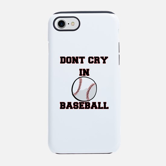 Dont Cry In Baseball iPhone 7 Tough Case