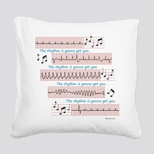 Rhythm is gonna get you Square Canvas Pillow