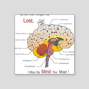 """I miss my mind Square Sticker 3"""" x 3"""""""
