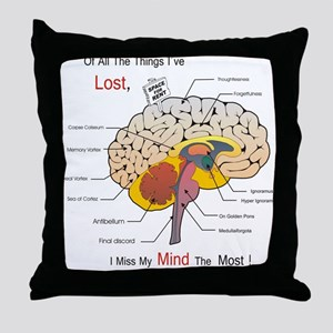 I miss my mind Throw Pillow