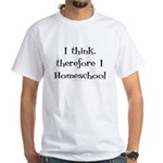 I think, therefore I homeschool White T-Shirt