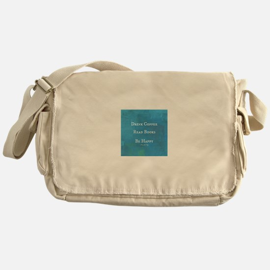 Drink Coffee, Read Books, Be Happy Messenger Bag