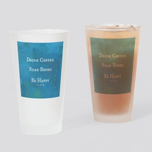 Drink Coffee, Read Books, Be Happy Drinking Glass