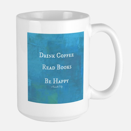 Drink Coffee, Read Books, Be Happy Large Mug