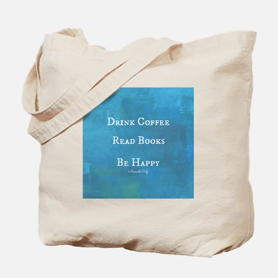 Drink Coffee, Read Books, Be Happy Tote Bag