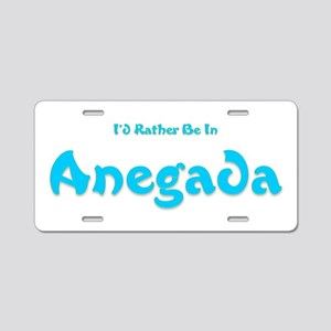 Id Rather Be...Anegada Aluminum License Plate