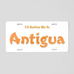 Id Rather Be...Antigua Aluminum License Plate