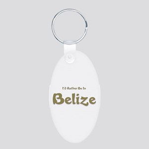 Id Rather Be...Belize Aluminum Oval Keychain