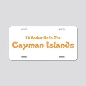 Id Rather Be...Caymans Aluminum License Plate