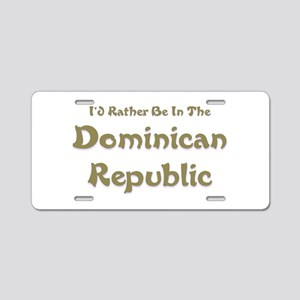 Id Rather Be...Dominican Republic Aluminum Lic
