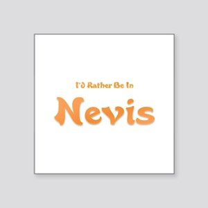 """Id Rather Be...Nevis Square Sticker 3"""" x 3"""""""