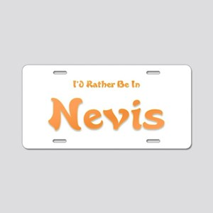 Id Rather Be...Nevis Aluminum License Plate