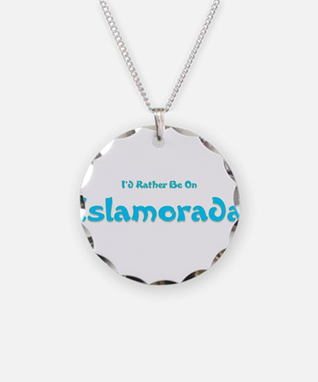 Id Rather Be...Islamorada.png Necklace