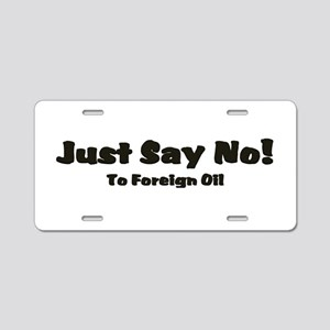 Just Say No! Aluminum License Plate