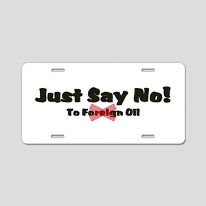 Just Say No!2 Aluminum License Plate