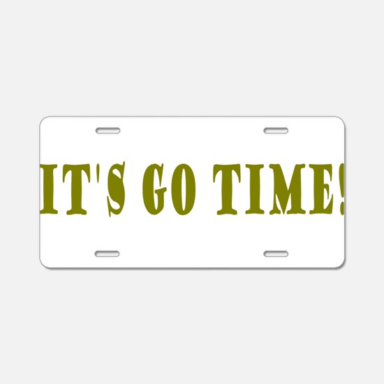 Its Go Time.png Aluminum License Plate