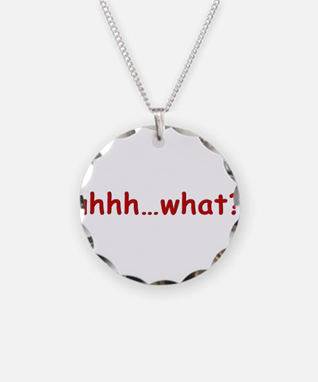 uhhh...what.png Necklace