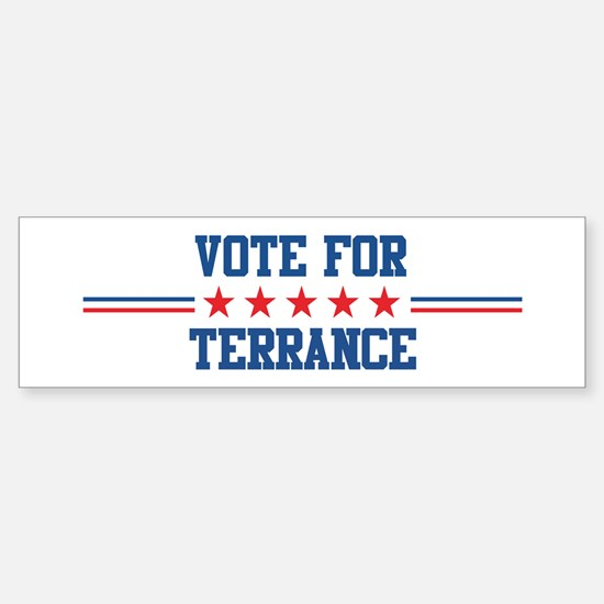 Vote for TERRANCE Bumper Bumper Bumper Sticker