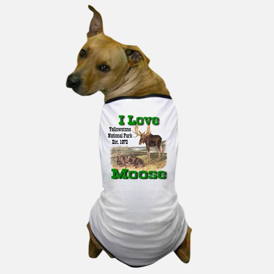 I Love Moose YNP Dog T-Shirt