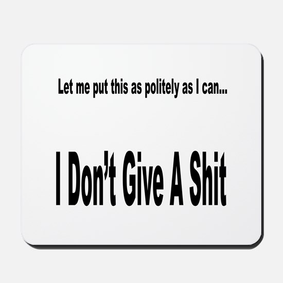 Politely as I can... Mousepad