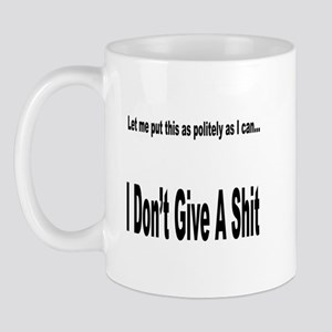 Politely as I can... Mug