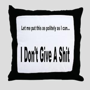Politely as I can... Throw Pillow