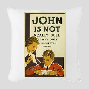 John Is Not Really Dull Woven Throw Pillow