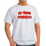Go Thunk Yourself! Light T-Shirt