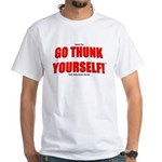 Go Thunk Yourself! White T-Shirt