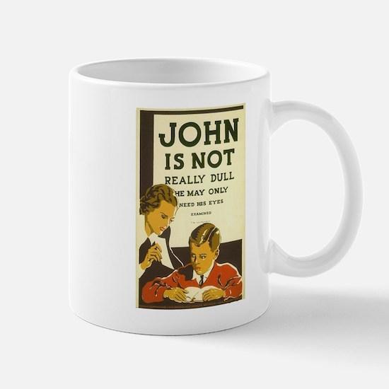 John Is Not Really Dull Mugs