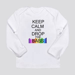 Keep Calm and Drop The Bass Long Sleeve Infant T-S