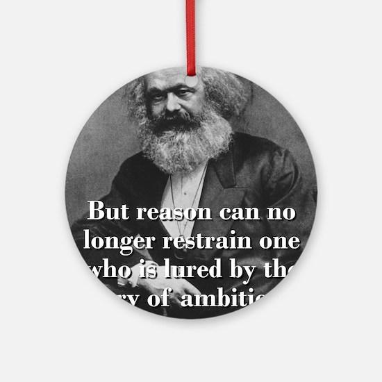 But Reason Can No Longer Restrain - Karl Marx Roun