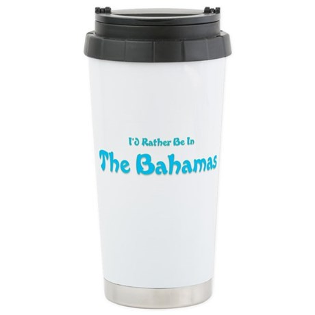 Id Rather Be...Bahamas.png Stainless Steel Travel