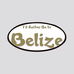Id Rather Be...Belize Patches